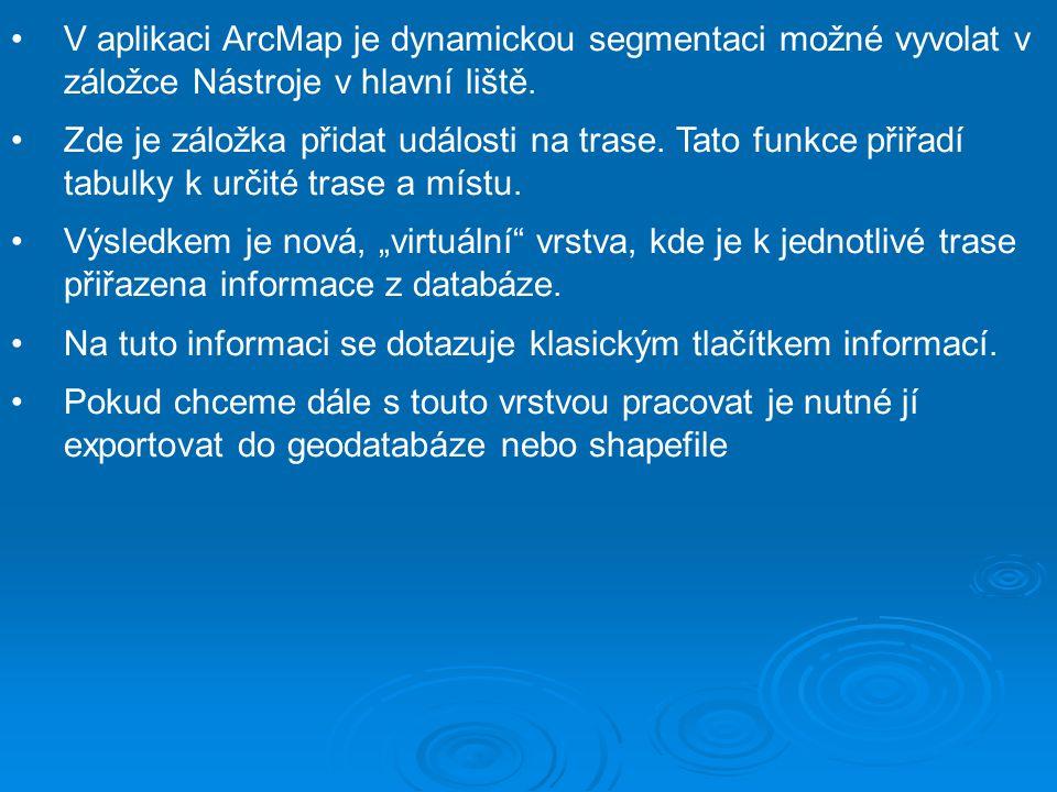 V aplikaci ArcMap je dynamickou segmentaci možné vyvolat v záložce Nástroje v hlavní liště. Zde je záložka přidat události na trase. Tato funkce přiřa