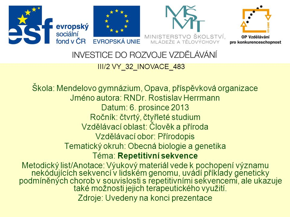 REPETITIVNÍ SEKVENCE RNDr. Rostislav Herrmann Mendelovo gymnázium, Opava