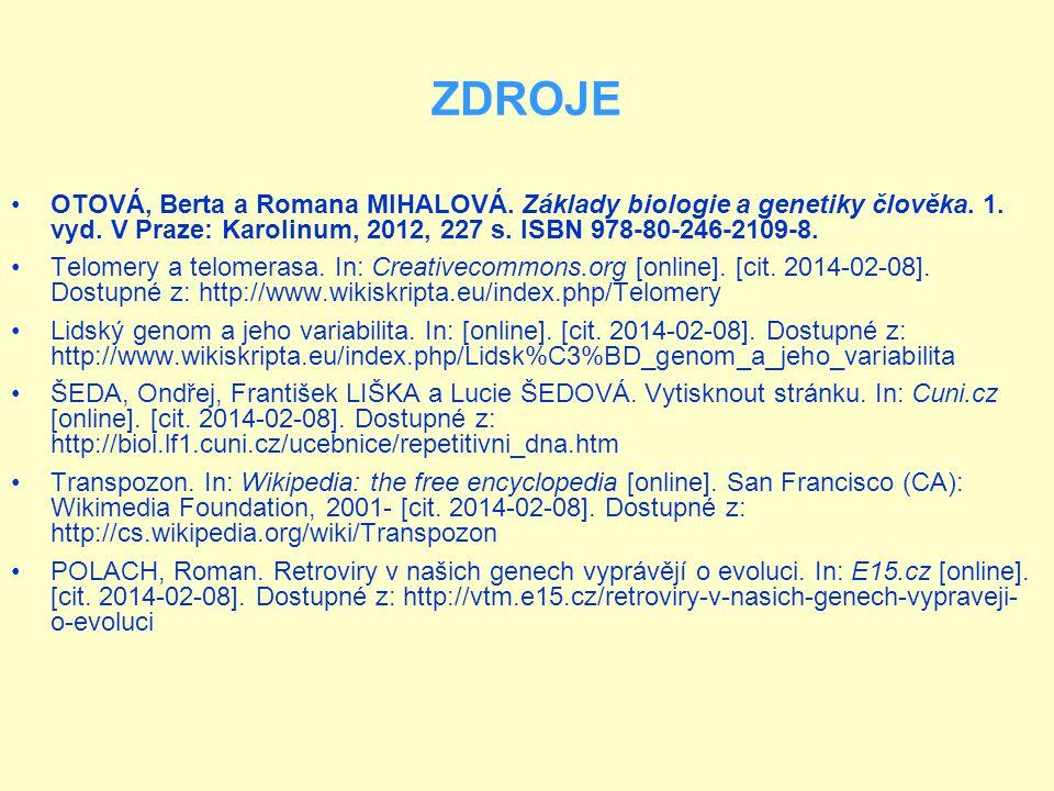 ZDROJE OTOVÁ, Berta a Romana MIHALOVÁ. Základy biologie a genetiky člověka. 1. vyd. V Praze: Karolinum, 2012, 227 s. ISBN 978-80-246-2109-8. Telomery