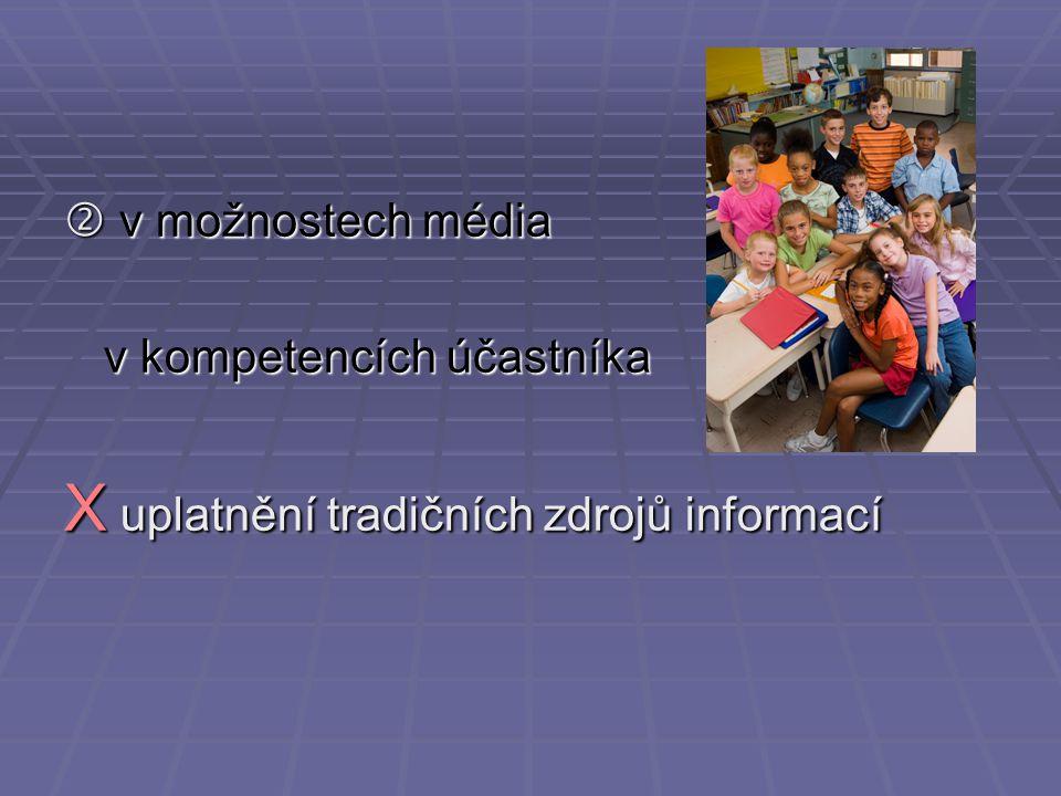  v možnostech média v kompetencích účastníka X uplatnění tradičních zdrojů informací