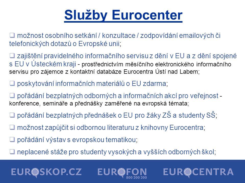 Služby Eurocenter  možnost osobního setkání / konzultace / zodpovídání emailových či telefonických dotazů o Evropské unii;  zajištění pravidelného i
