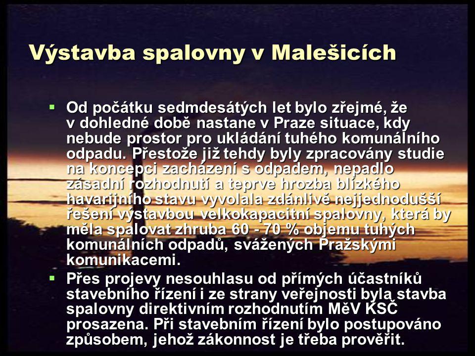 Výstavba spalovny v Malešicích  Od počátku sedmdesátých let bylo zřejmé, že v dohledné době nastane v Praze situace, kdy nebude prostor pro ukládání tuhého komunálního odpadu.