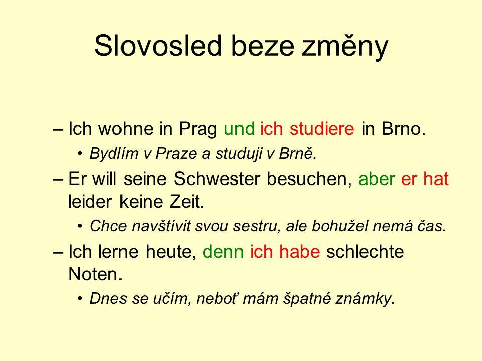 Klíč weil als dass obwohl wenn Der Student lernt Vokabeln, weil er morgen eine Prüfung hat.