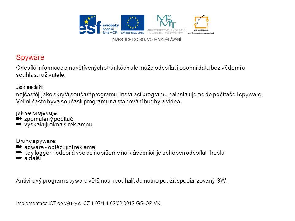 Implementace ICT do výuky č. CZ.1.07/1.1.02/02.0012 GG OP VK Odesílá informace o navštívených stránkách ale může odesílat i osobní data bez vědomí a s