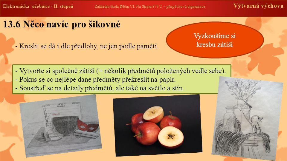 Elektronická učebnice - II. stupeň Základní škola Děčín VI, Na Stráni 879/2 – příspěvková organizace Výtvarná výchova 13.6 Něco navíc pro šikovné - Kr