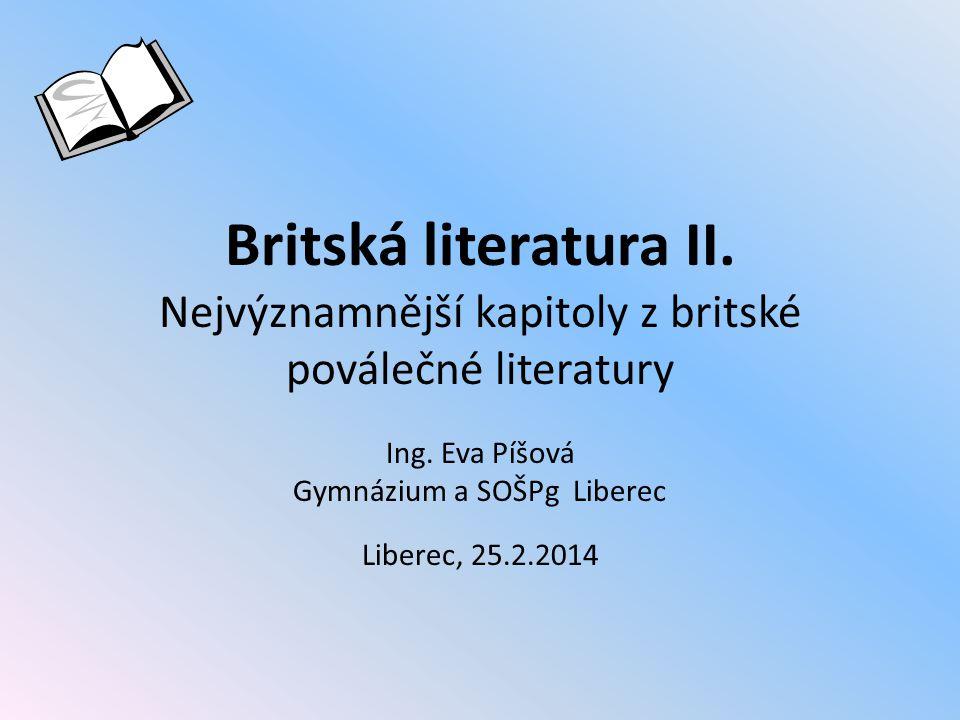 Britská literatura II.Nejvýznamnější kapitoly z britské poválečné literatury Ing.