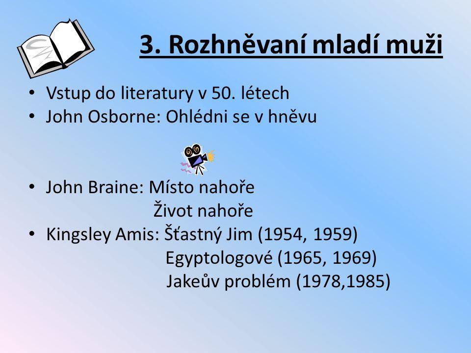 3.Rozhněvaní mladí muži Vstup do literatury v 50.