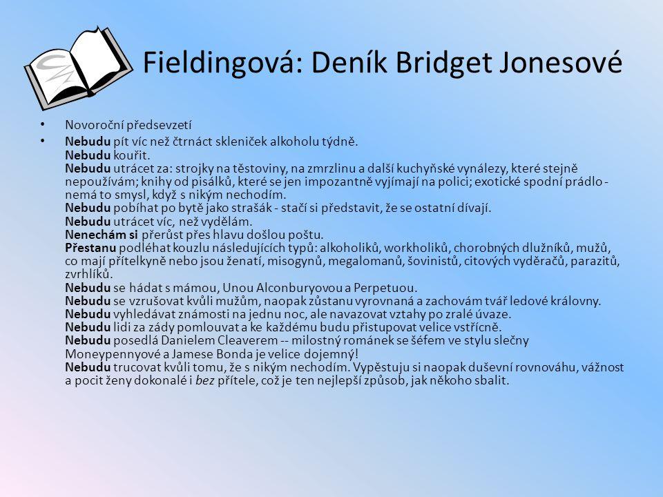 Fieldingová: Deník Bridget Jonesové Novoroční předsevzetí Nebudu pít víc než čtrnáct skleniček alkoholu týdně.