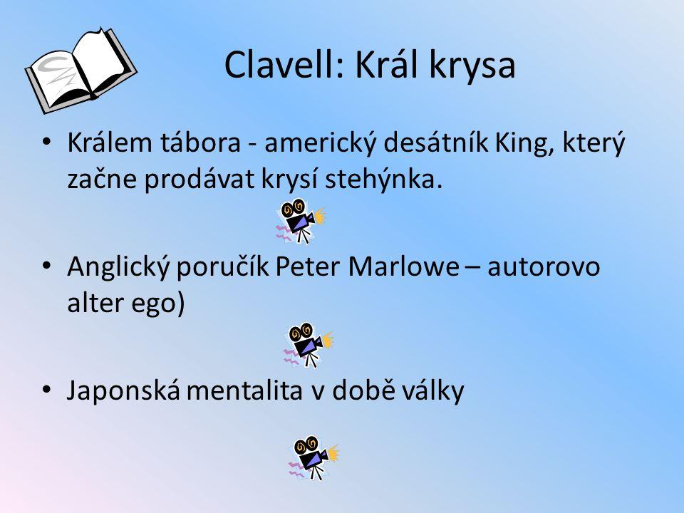 Clavell: Král krysa Králem tábora - americký desátník King, který začne prodávat krysí stehýnka. Anglický poručík Peter Marlowe – autorovo alter ego)