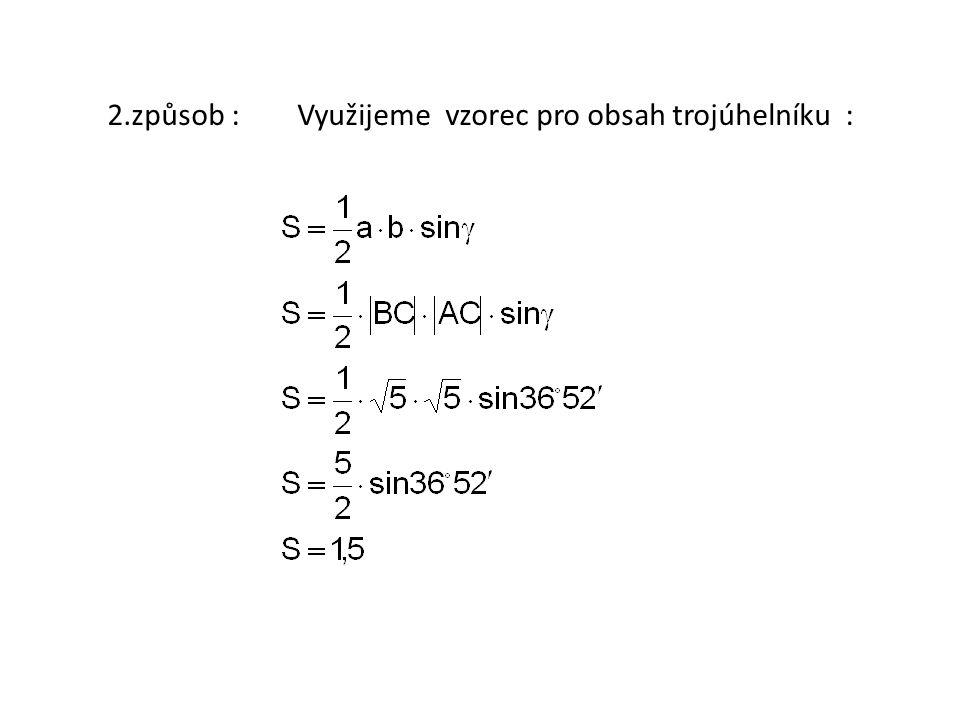 2.způsob : Využijeme vzorec pro obsah trojúhelníku :