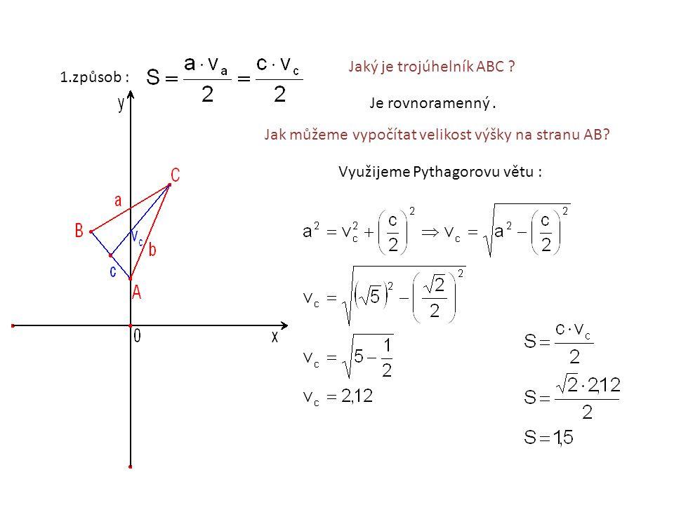 1.způsob : Jaký je trojúhelník ABC .Je rovnoramenný.