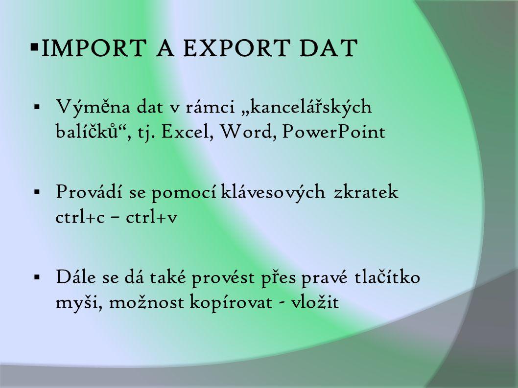 """ IMPORT A EXPORT DAT  Vým ě na dat v rámci """"kancelá ř ských balí č k ů , tj."""