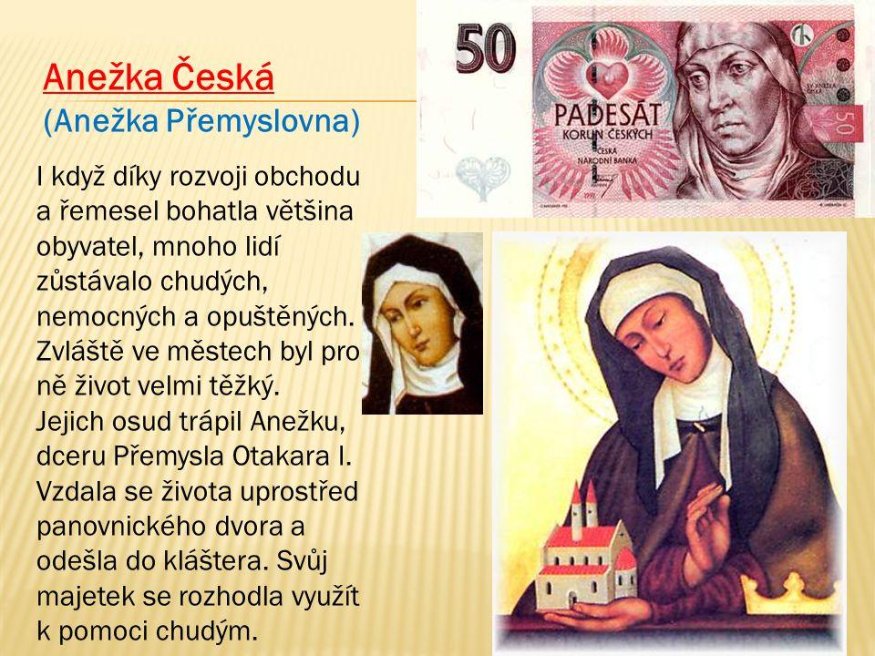 V Praze Na Františku založila klášter s nemocnicí a útulkem pro chudé, sama se stala jeho představenou a všechny své síly věnovala službě nemocným a trpícím.
