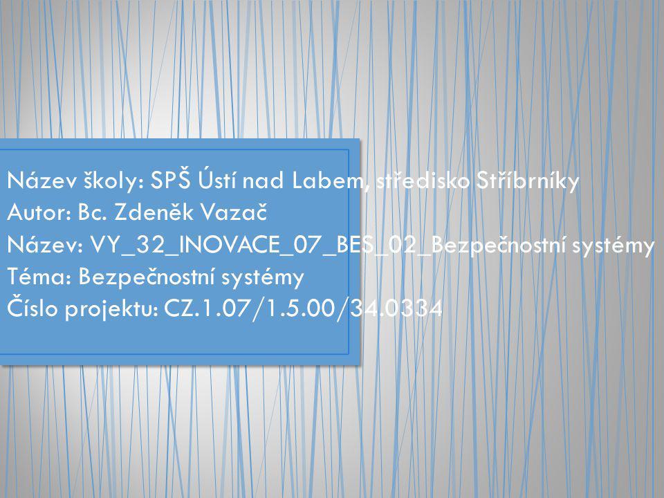 Název školy: SPŠ Ústí nad Labem, středisko Stříbrníky Autor: Bc.