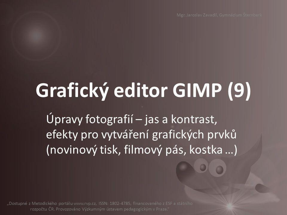 """Grafický editor GIMP (9) Úpravy fotografií – jas a kontrast, efekty pro vytváření grafických prvků (novinový tisk, filmový pás, kostka …) """"Dostupné z"""