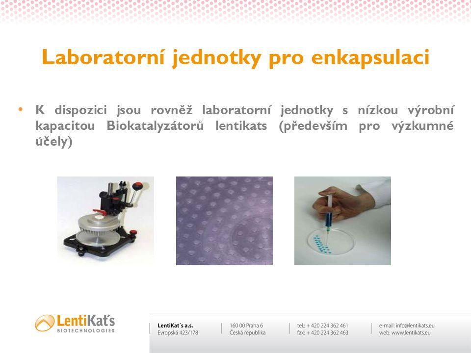Laboratorní jednotky pro enkapsulaci K dispozici jsou rovněž laboratorní jednotky s nízkou výrobní kapacitou Biokatalyzátorů lentikats (především pro
