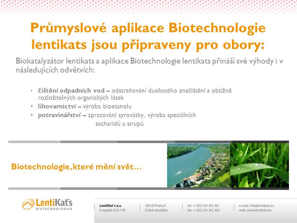Průmyslové aplikace Biotechnologie lentikats jsou připraveny pro obory: Biokatalyzátor lentikats a aplikace Biotechnologie lentikats přináší své výhod