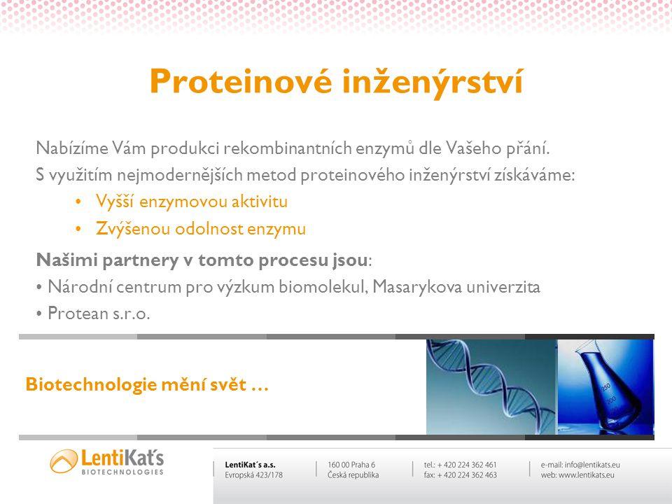 Proteinové inženýrství Nabízíme Vám produkci rekombinantních enzymů dle Vašeho přání. S využitím nejmodernějších metod proteinového inženýrství získáv
