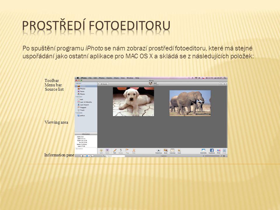Po spuštění programu iPhoto se nám zobrazí prostředí fotoeditoru, které má stejné uspořádání jako ostatní aplikace pro MAC OS X a skládá se z následujících položek: Menu bar Toolbar Source list Information pane Viewing area