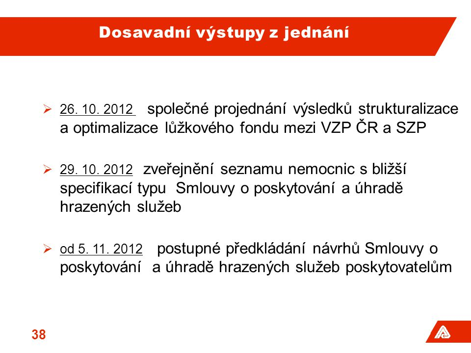 Dosavadní výstupy z jednání  26.10.