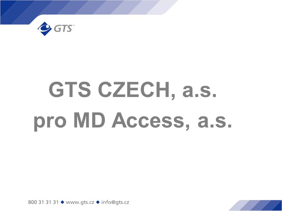 GTS CZECH, a.s. pro MD Access, a.s.