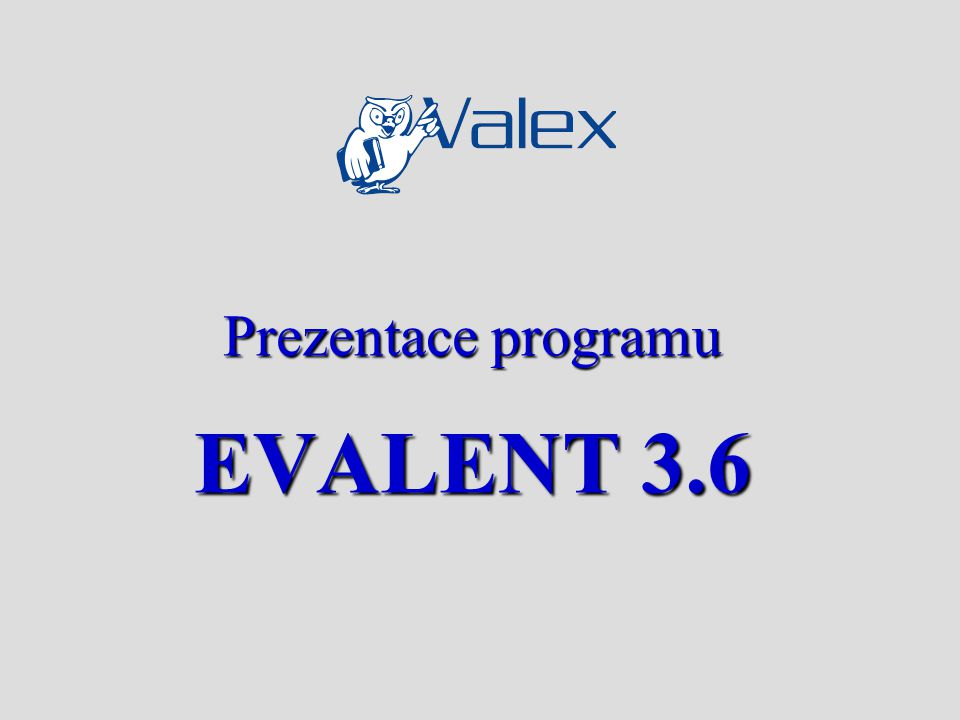 EVALENT 3.6 program pro stanovení tržní hodnoty firmy výnosovými metodami autoři metodické části: prof.