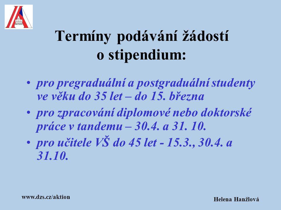 www.dzs.cz/aktion Helena Hanžlová Program AKTION podporuje projekty spolupráce mezi vysokoškolskými pracovišti obou zemí: přijímají se návrhy projektů ze všech vědních oborů podpora se poskytuje na dobu do jednoho roku po předložení příslušné projektové dokumentace lze zažádat o prodloužení až 2 x na 1 rok Termíny pro podávání návrhů projektů: 31.