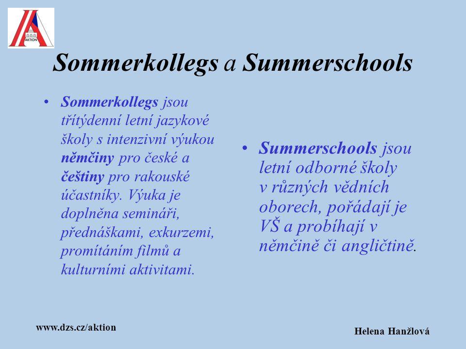 www.dzs.cz/aktion Helena Hanžlová Sommerkollegs a Summerschools Sommerkollegs jsou třítýdenní letní jazykové školy s intenzivní výukou němčiny pro čes