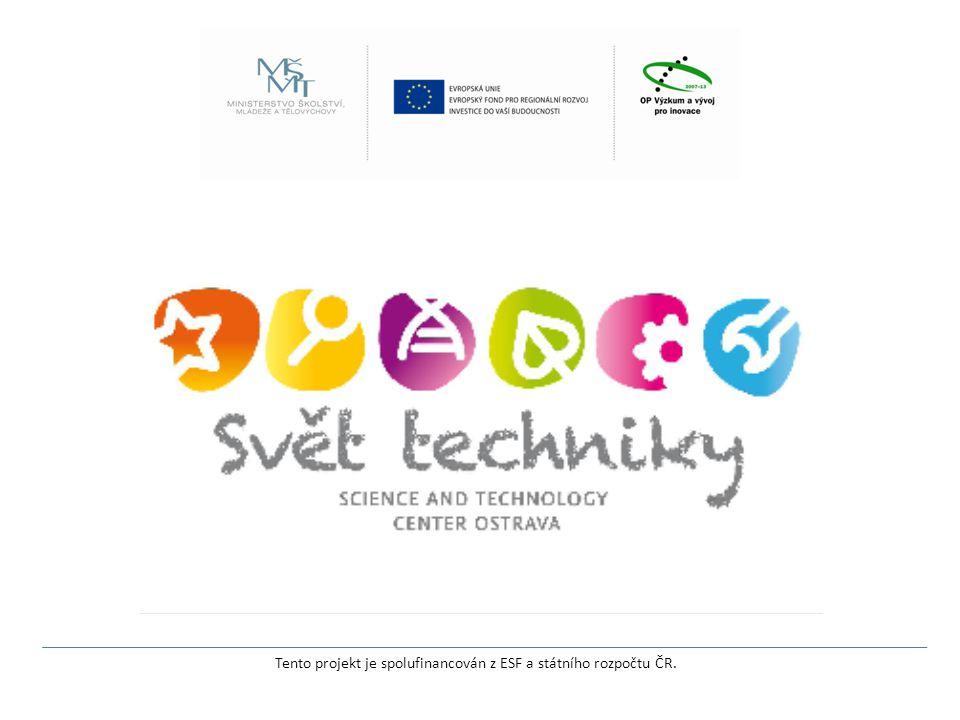 Tento projekt je spolufinancován z ESF a státního rozpočtu ČR.