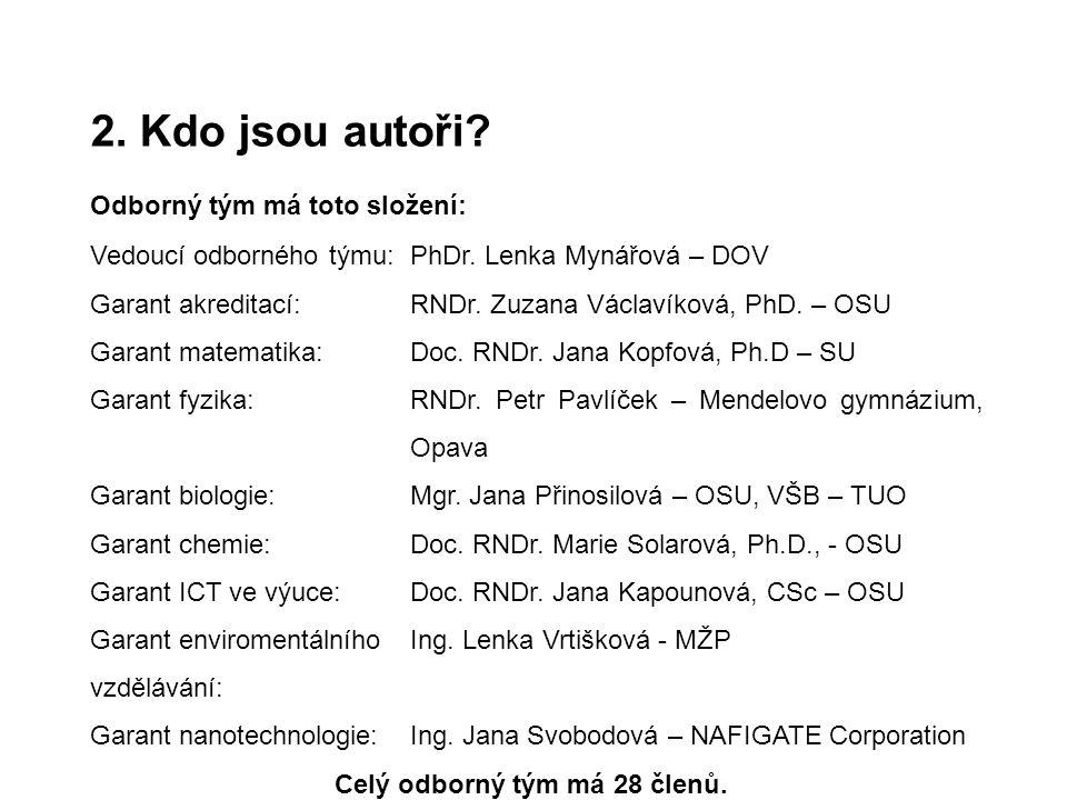 Vedoucí odborného týmu:PhDr. Lenka Mynářová – DOV Garant akreditací:RNDr.