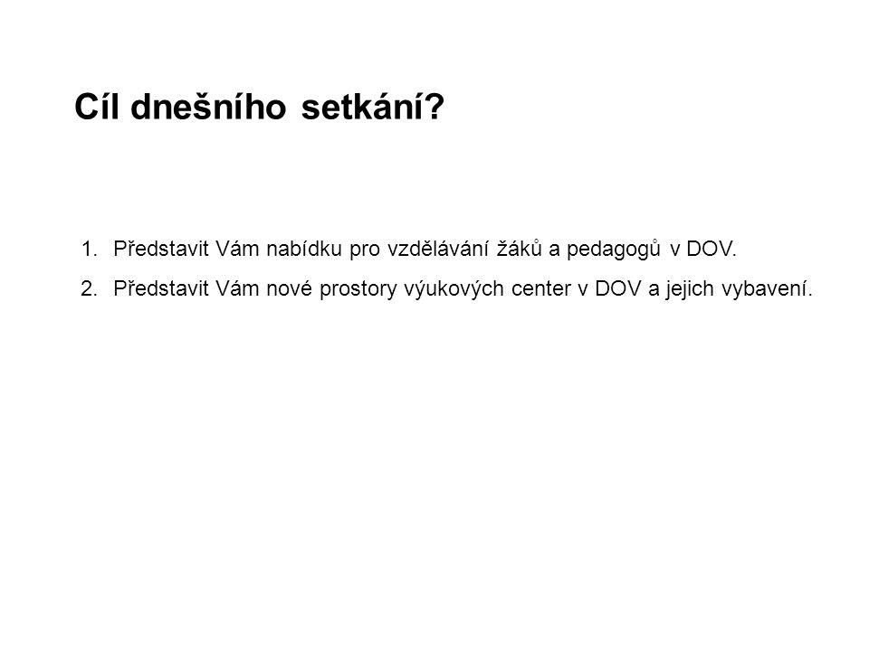 1.Představit Vám nabídku pro vzdělávání žáků a pedagogů v DOV.
