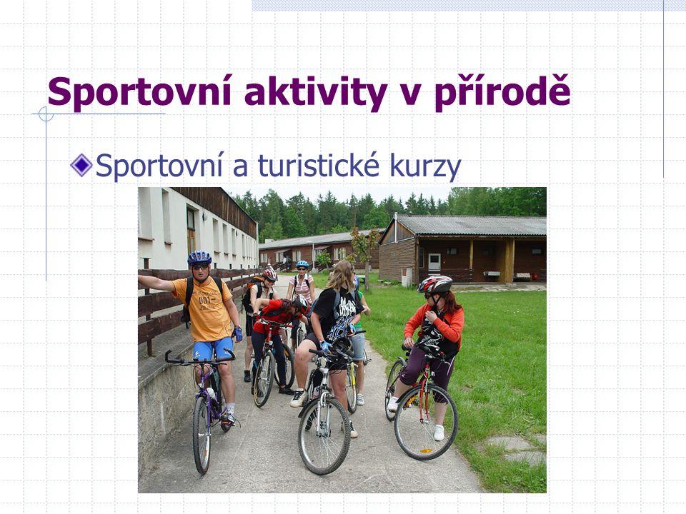 Sportovní aktivity v přírodě Sportovní a turistické kurzy