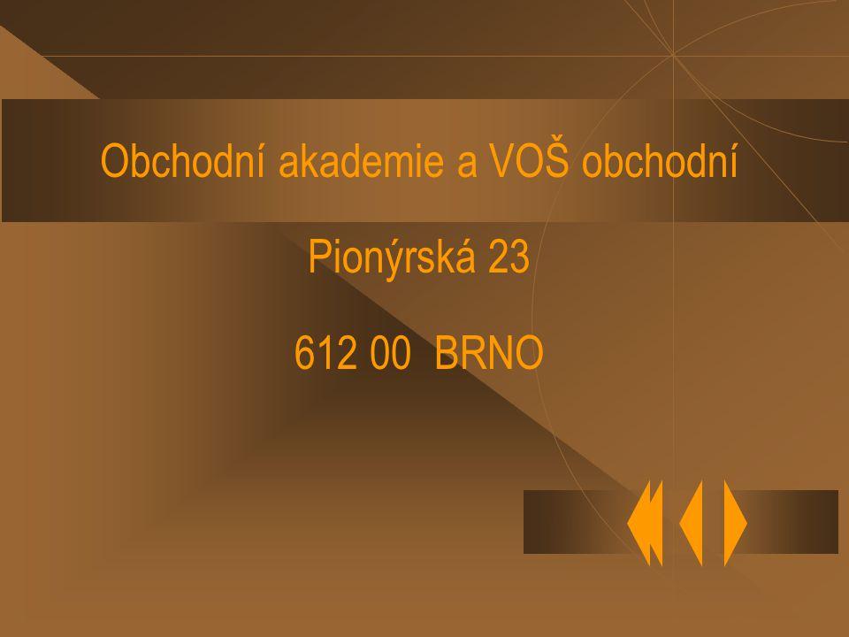 Obchodní akademie a VOŠ obchodní Pionýrská 23 612 00 BRNO