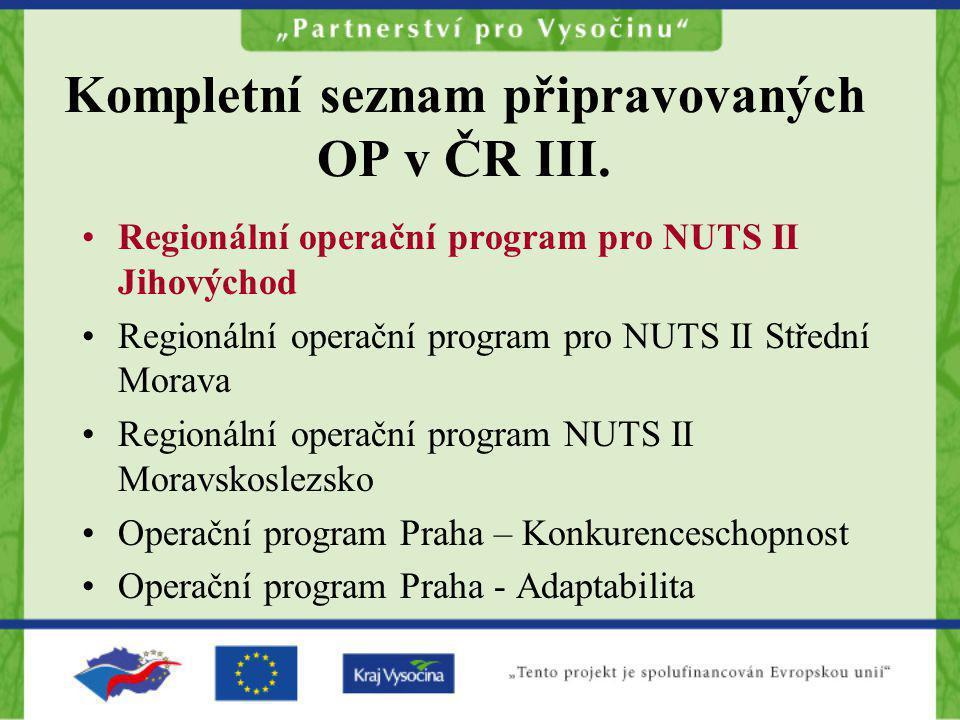 Regionální operační program pro NUTS II Jihovýchod Regionální operační program pro NUTS II Střední Morava Regionální operační program NUTS II Moravsko