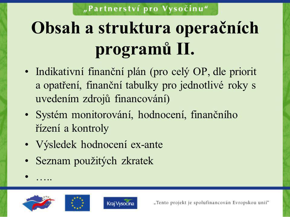 Obsah a struktura operačních programů II. Indikativní finanční plán (pro celý OP, dle priorit a opatření, finanční tabulky pro jednotlivé roky s uvede