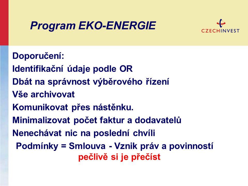 Program EKO-ENERGIE Doporučení: Identifikační údaje podle OR Dbát na správnost výběrového řízení Vše archivovat Komunikovat přes nástěnku. Minimalizov