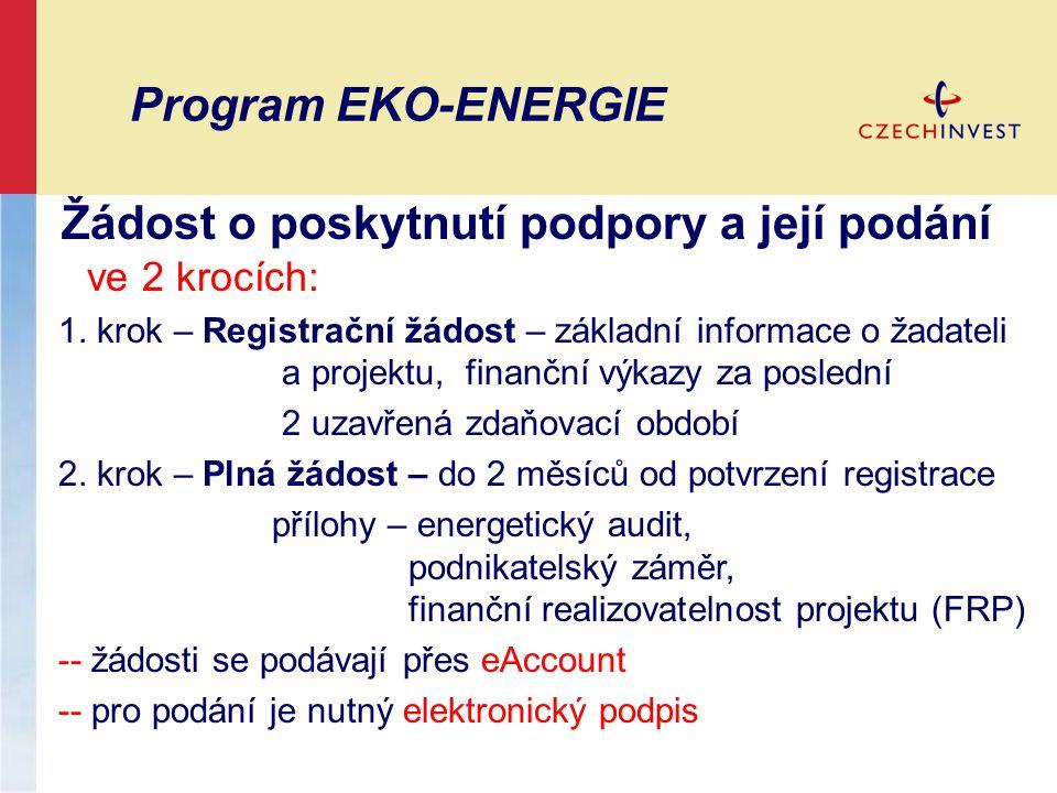 Program EKO-ENERGIE Žádost o poskytnutí podpory a její podání ve 2 krocích: 1. krok – Registrační žádost – základní informace o žadateli a projektu, f