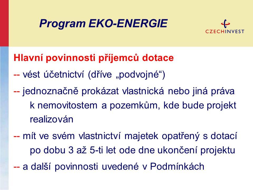 Program EKO-ENERGIE Způsobilé výdaje -- Projektová dokumentace, inženýrská činnost -- Nákup strojů a zařízení včetně řídích softwarů (investiční - nebyly dosud předmětem odpisu) -- Stavební náklady -- Náklady na -- pozemky (max.