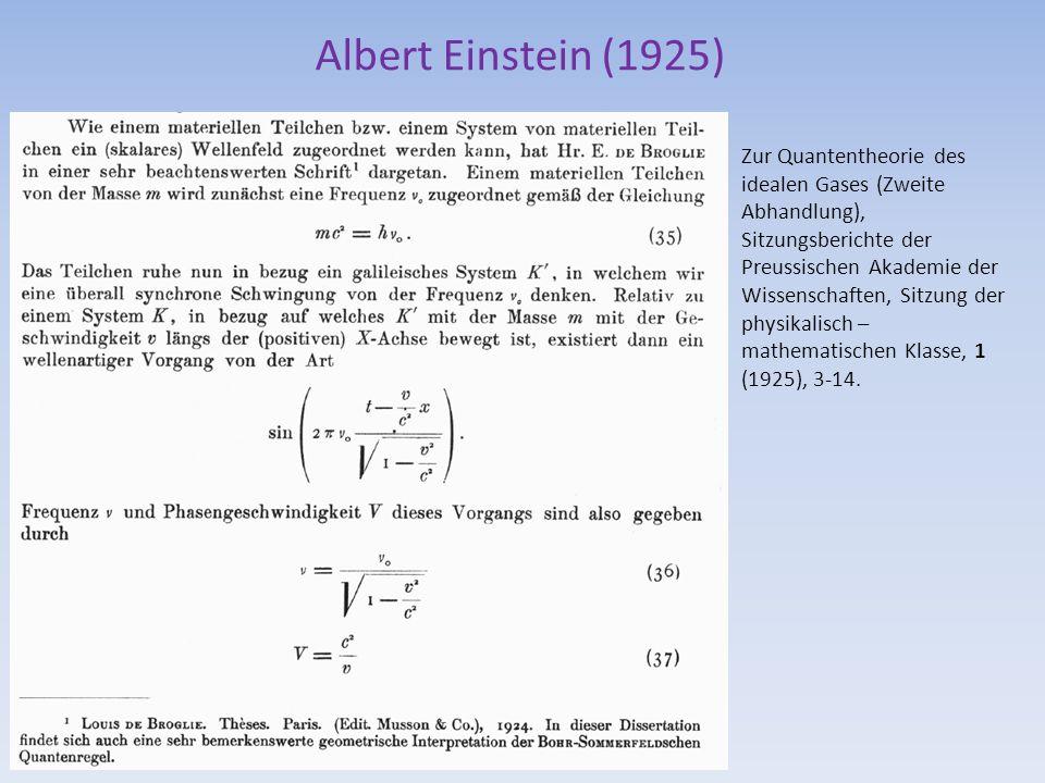 Albert Einstein (1925) Zur Quantentheorie des idealen Gases (Zweite Abhandlung), Sitzungsberichte der Preussischen Akademie der Wissenschaften, Sitzun