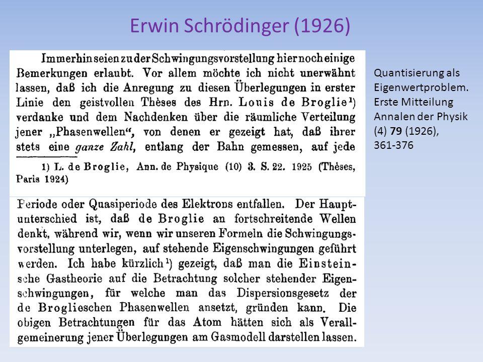 Erwin Schrödinger (1926) Quantisierung als Eigenwertproblem. Erste Mitteilung Annalen der Physik (4) 79 (1926), 361-376