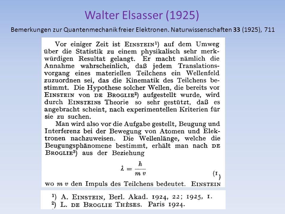 Walter Elsasser (1925) Bemerkungen zur Quantenmechanik freier Elektronen. Naturwissenschaften 33 (1925), 711