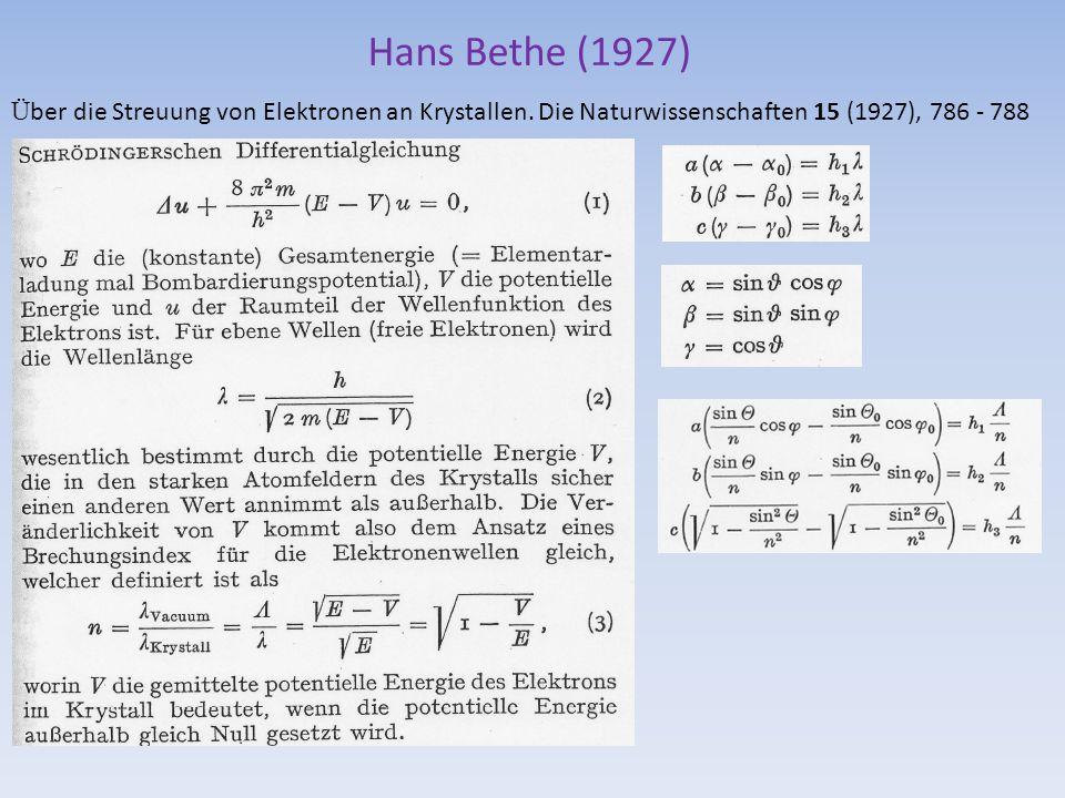 Hans Bethe (1927) Ü ber die Streuung von Elektronen an Krystallen.