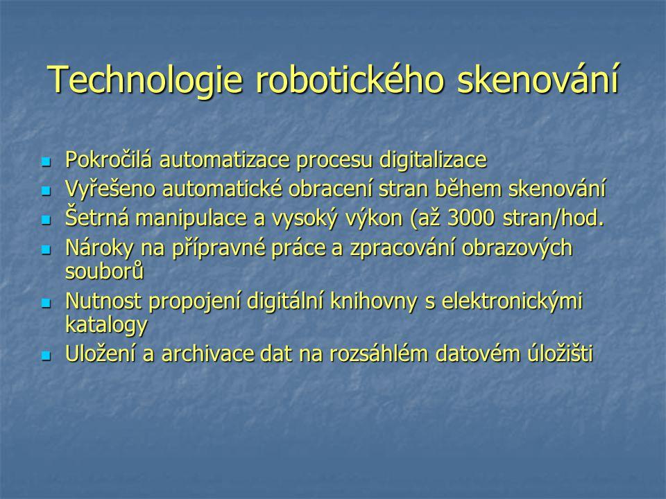 Technologie robotického skenování Pokročilá automatizace procesu digitalizace Pokročilá automatizace procesu digitalizace Vyřešeno automatické obracení stran během skenování Vyřešeno automatické obracení stran během skenování Šetrná manipulace a vysoký výkon (až 3000 stran/hod.