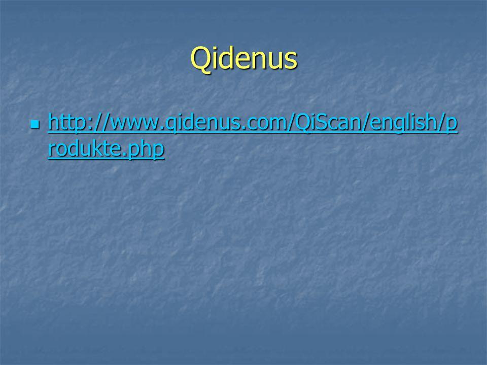 Qidenus http://www.qidenus.com/QiScan/english/p rodukte.php http://www.qidenus.com/QiScan/english/p rodukte.php http://www.qidenus.com/QiScan/english/p rodukte.php http://www.qidenus.com/QiScan/english/p rodukte.php