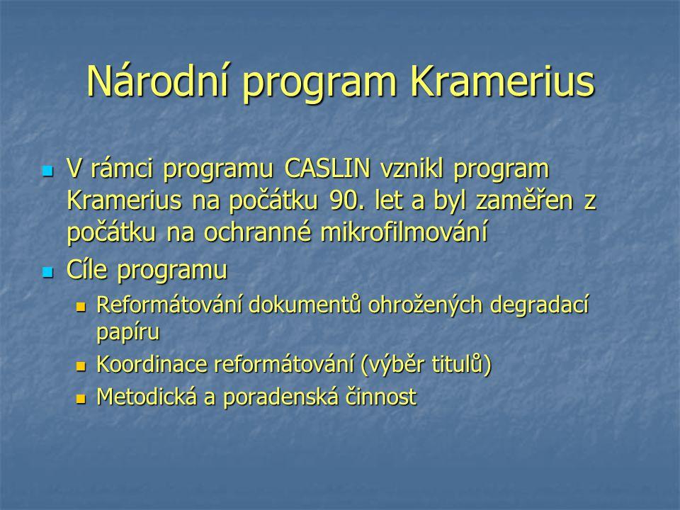 Národní program Kramerius V rámci programu CASLIN vznikl program Kramerius na počátku 90.