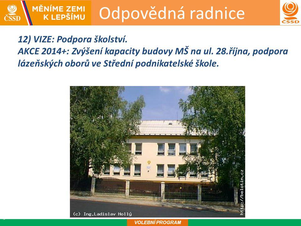Odpovědná radnice13 VOLEBNÍ PROGRAM 12) VIZE: Podpora školství.
