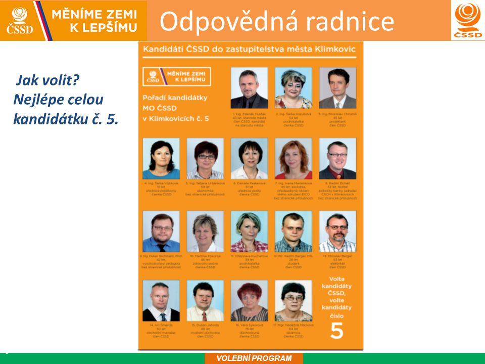 Odpovědná radnice16 VOLEBNÍ PROGRAM Jak volit Nejlépe celou kandidátku č. 5.
