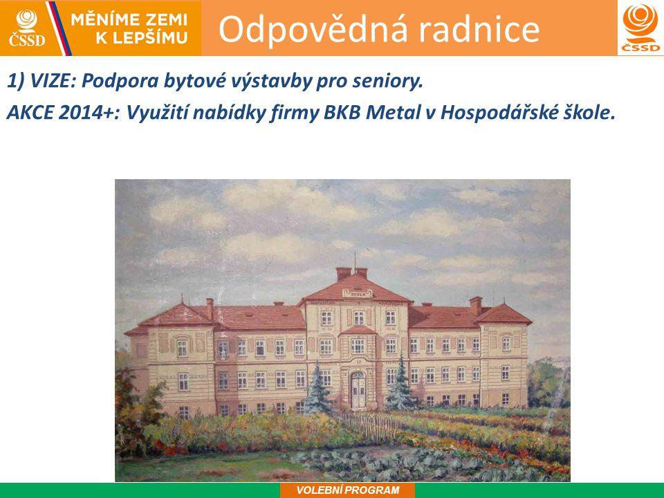 Odpovědná radnice 2 1) VIZE: Podpora bytové výstavby pro seniory.