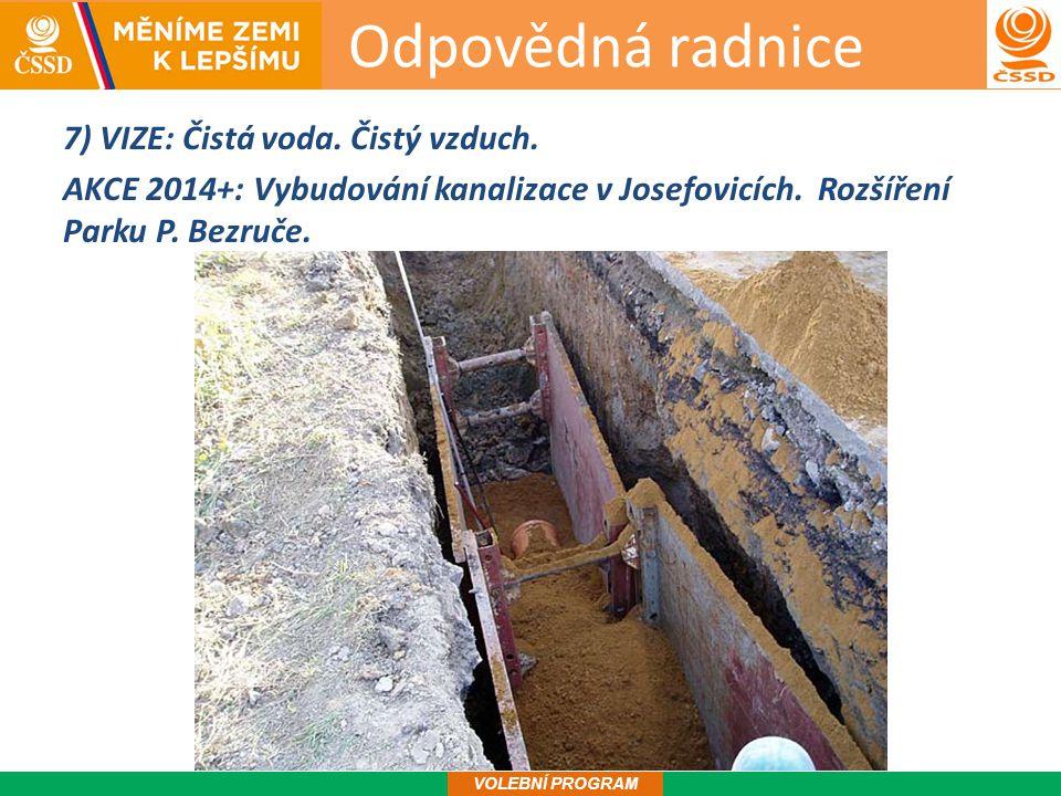 Odpovědná radnice 8 VOLEBNÍ PROGRAM 7) VIZE: Čistá voda.