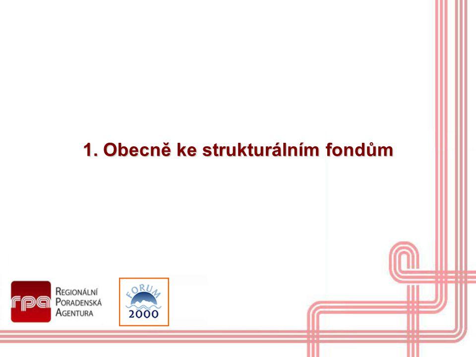 1. Obecně ke strukturálním fondům